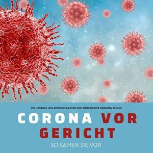 Corona vor Gericht   Hörbuch Cover   Thorsten Schleif