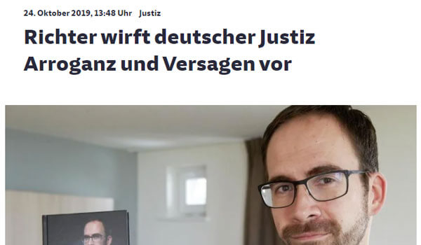 Richter wirft deutscher Justiz Arroganz und Versagen vor | Pressebericht | Thorsten Schleif