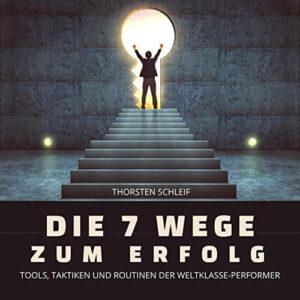 Die 7 Wege zum Erfolg   Hörbuch Cover   Thorsten Schleif