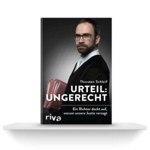 Urteil Ungerecht   Buch auf Regalbrett   Thorsten Schleif